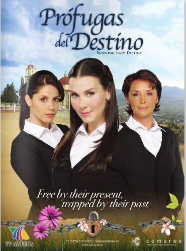 Telenovela Feature] Prófugas del destino (TV Azteca 2010-2011 ...